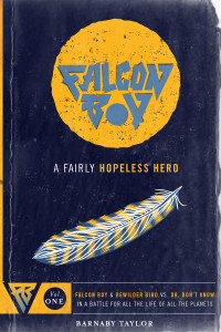 #253 Falcon Boy and Bewilder Bird versus Dr Don't Know in a Battle for all the Life of all the Planets by Barnaby Taylor