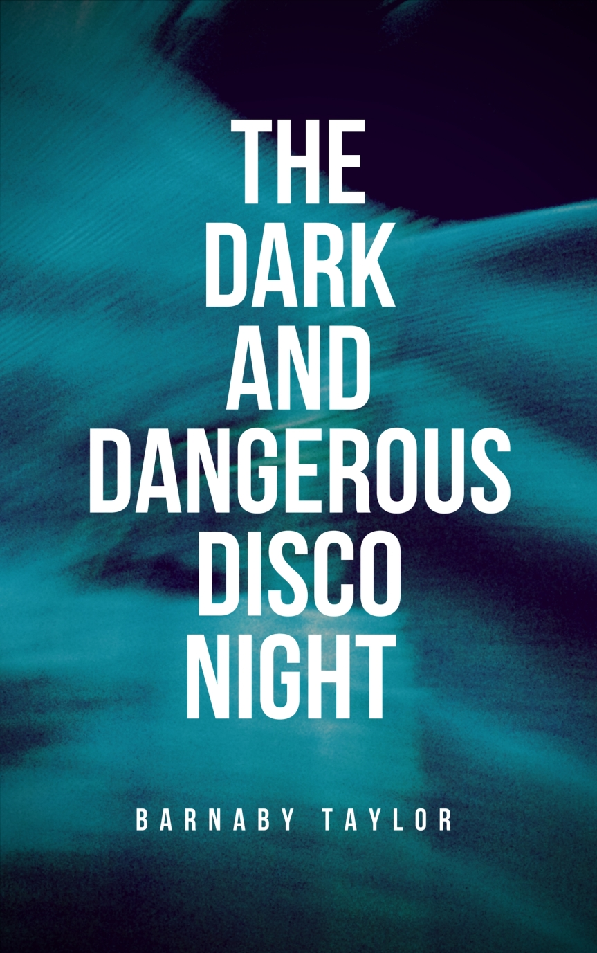 The Started Series – Book Two – THE DARK AND DANGEROUS DISCO NIGHT (Free Ebook Download)
